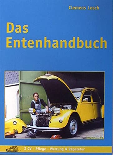 9783980578615: Das Entenhandbuch. 2CV - Pflege - Wartung & Reparatur