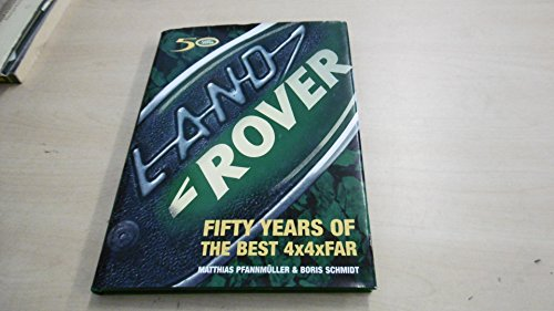 9783980583206: Land Rover: Fifty Years of the Best 4x4xFar
