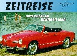 9783980583244: Zeitreise, Unterwegs im Karmann Ghia