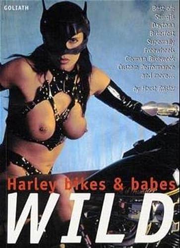 Wild: Harley Bikes and Babes (Paperback): Horst Rösler