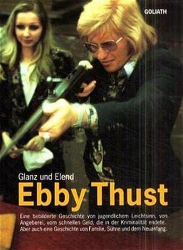 9783980587662: Ebby Thust, Glanz und Elend