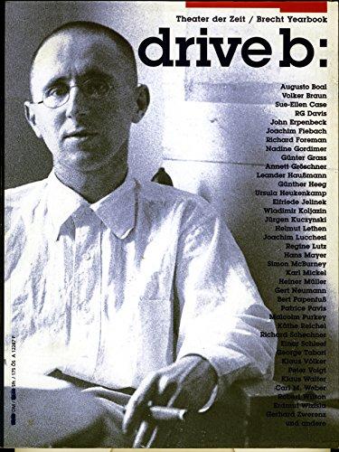 9783980594509: Drive B: Brecht 100: The Brecht Yearbook 23/Theater Der Zeit Arbeitsbuch III