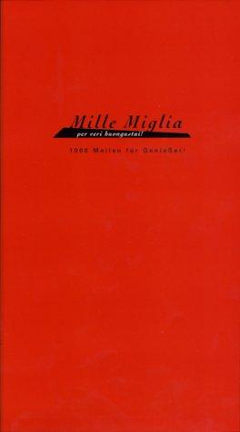 9783980599405: Mille Miglia, 1000 Meilen f�r Geniesser