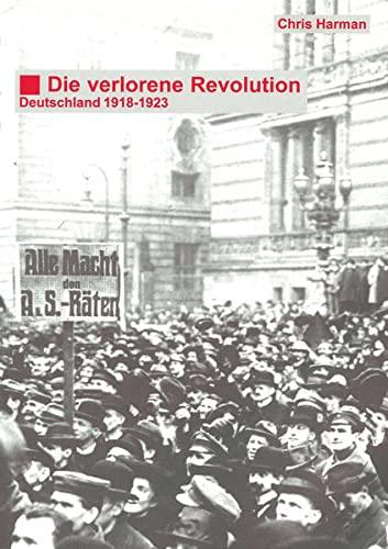 9783980601931: Die verlorene Revolution - Deutschland 1918-1923 (Livre en allemand)