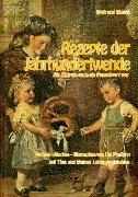 Rezepte der Jahrhundertwende - Wosch, Waltraud