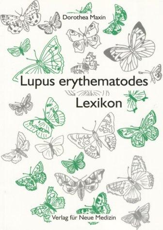 9783980611022: Lupus erythematodes Lexikon.