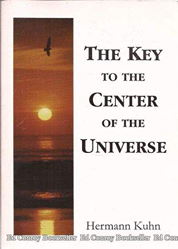 9783980621182: The Key To The Center Of The Universe