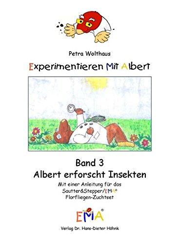 9783980634861: Experimentieren mit Albert: Band 3: Albert erforscht Insekten