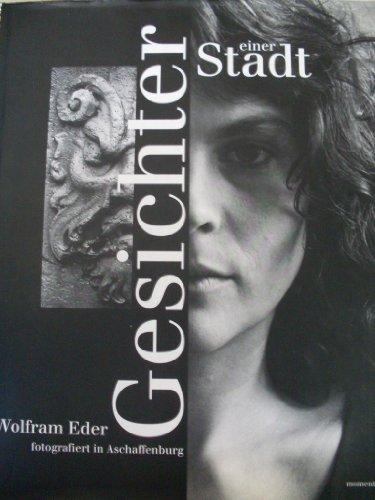 9783980639903: Gesichter einer Stadt. Wolfram Eder fotografiert in Aschaffenburg
