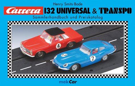 9783980641135: Carrera 132 Universal & Transpo: Sammlerhandbuch und Preiskatalog (Livre en allemand)