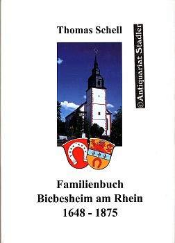 9783980649063: Familienbuch Biebesheim am Rhein 1648-1875 (Deutsche Ortssippenbücher der Zentralstelle für Personen- und Familiengeschichte. Reihe B) (German Edition)
