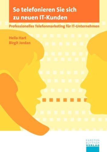 9783980651141: So telefonieren Sie sich zu neuen IT-Kunden