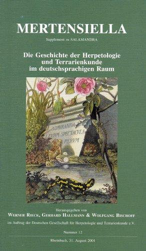 9783980657730: Die Geschichte der Herpetologie und Terrarienkunde im deutschsprachigen Raum (Mertensiella)