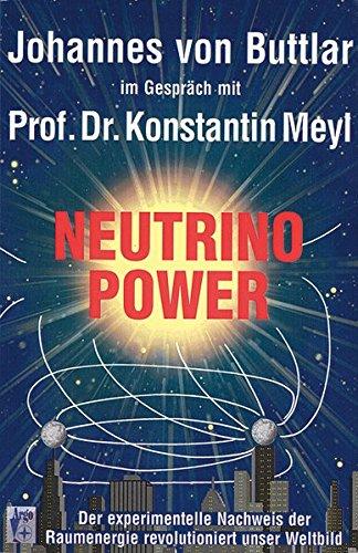 Neutrinopower: Buttlar, Johannes von,