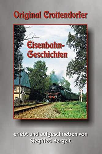 9783980660679: Original Crottendorfer Eisenbahngeschichten