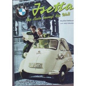9783980663120: BMW Isetta Ein Auto begwegt di Welt