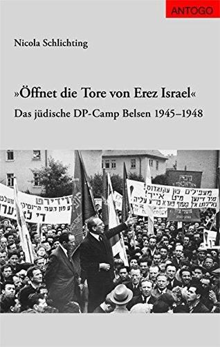 9783980663694: �ffnet die Tore von Erez Israel : das j�dische DP-Camp Belsen 1945-1948