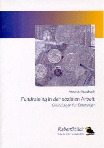 9783980666367: Fundraising in der sozialen Arbeit: Grundlagen f�r Einsteiger