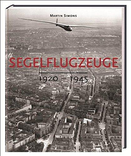9783980677363: Segelflugzeuge. 1920-1945.: Bd 1 (Livre en allemand)