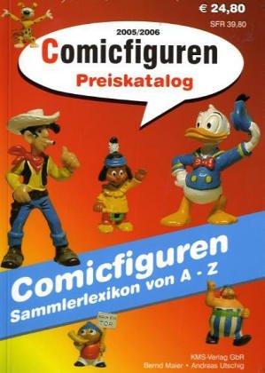 9783980679442: Comicfiguren-Preiskatalog 2005/2006: Comicfiguren Sammlerlexikon von A - Z
