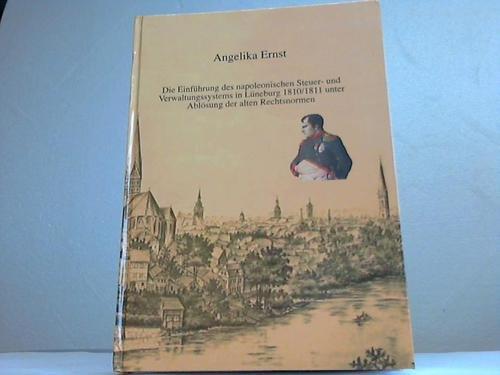 9783980680035: Die Einführung des napolionischen Steuer- und Verwaltungssystems in Lüneburg 1810/1811 unter Ablösung der alten Rechtsnormen