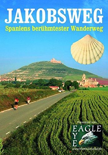 Jakobsweg - Spaniens berühmtester Wanderweg