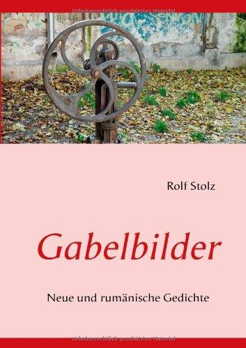 Gabelbilder : Neue und rumänische Gedichte - Rolf Stolz