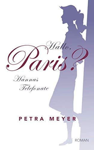 Hallo, Paris?: Hannas Telefonate: Petra Meyer