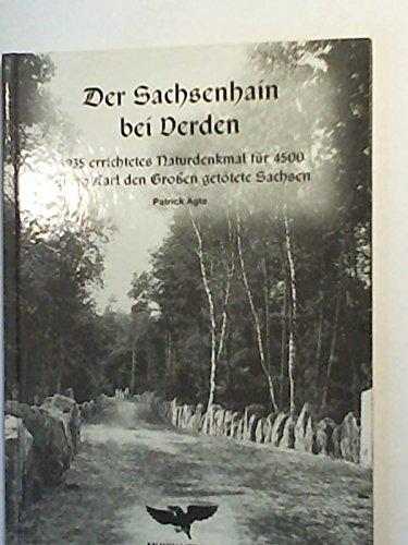 9783980721523: Der Sachsenhain bei Verden - Ahnenerbe. 1935 errichtetes Naturdenkmal für 4500 durch Karl den Großen getötete Sachsen