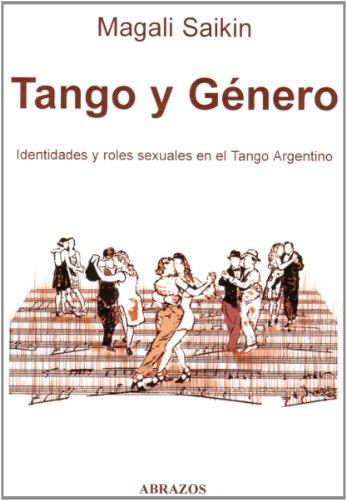 9783980738385: Tango y genero : identidades y roles sexuales en el tango argentino.