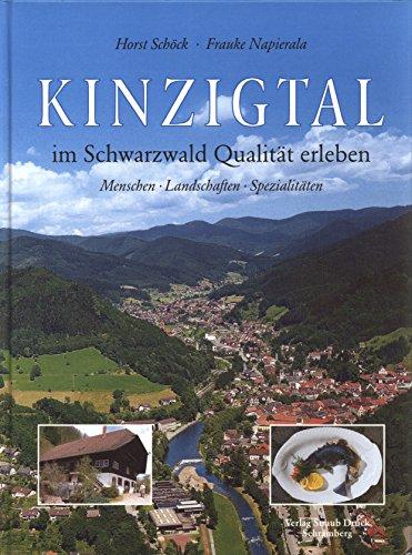 9783980740623: Kinzigtal: Im Schwarzwald Qualität erleben. Menschen. Landschaften. Spezialitäten (Livre en allemand)