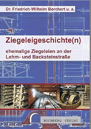 9783980745918: Ziegeleigeschichte(n): ehemalige Ziegeleien an der Lehm- und Backsteinstrasse