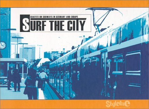 Surf the City: Graffiti on Subways in Europe