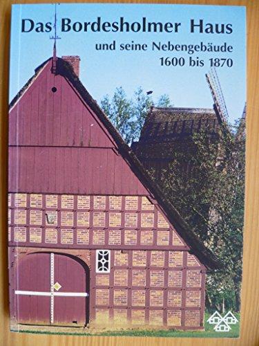 9783980749039: Das Bordesholmer Haus und seine Nebengebaeude zwischen 1600 und 1870 Schleswig-Holsteinisches Freilichtmuseum : Veroeffentlichungen des Schleswig-Holsteinischen Freilichtmuseums; Bd. 2