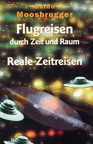 9783980751957: Flugreisen durch Zeit und Raum.