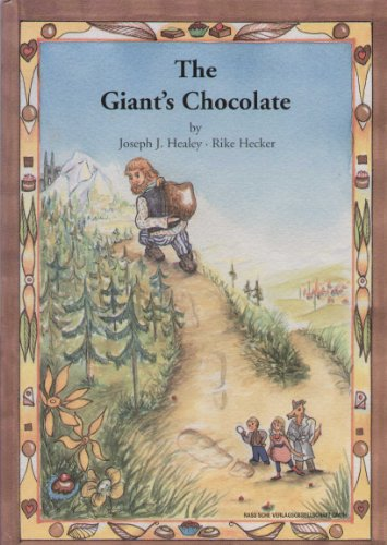 The Giant's Chocolate [ giants ]: Joseph J. Healey Rike Hecker