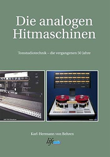9783980763646: Die analogen Hitmaschinen: Tonstudiotechnik - die vergangenen 50 Jahre