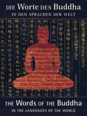 9783980770248: Die Worte des Buddha in den sprachen der welt = The words of the Buddha in the languages of the world: Tipi.taka, Tripi.taka, Dazangjing, Kanjur
