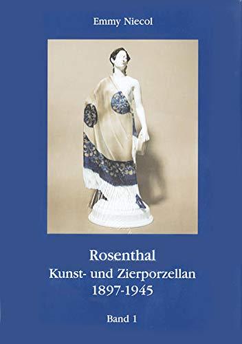 9783980778503: Rosenthal, Kunst- und Zierporzellan 1897-1945. Gesamtausgabe / Rosenthal, Kunst- und Zierporzellan 1897-1945