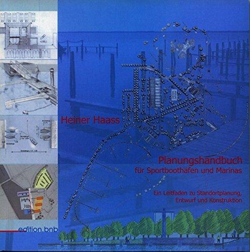 9783980784245: Planungshandbuch f�r Sportbooth�fen und Marinas: Ein Leitfaden zu Standortplanung, Entwurf und Konstruktion