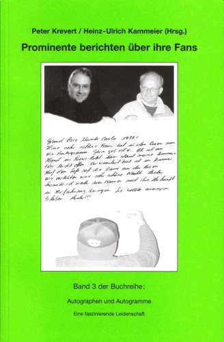 9783980790512: Prominente berichten über ihre Fans: Autographen und Autogramme: eine faszinierende Leidenschaft. Band 3