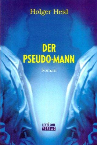 9783980792011: Der Pseudo-Mann