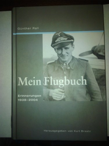 Mein Flugbuch: Erinnerungen 1938-2004 Gebundene Ausgabe von: Kurt Braatz (Herausgeber),