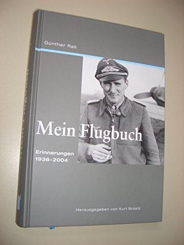 Mein Flugbuch: Erinnerungen 1938-2004: Rall, Gunther