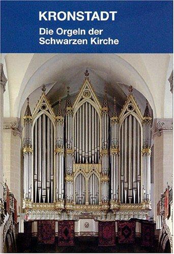 9783980794916: Kronstadt. Die Orgeln der Schwarzen Kirche