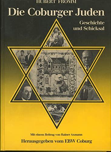 9783980800600: Die Coburger Juden - Geschichte und Schicksal (Livre en allemand)