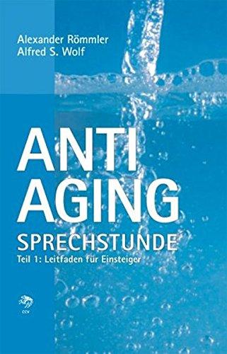 9783980802529: Anti-Aging Sprechstunde 1: Leitfaden für Einsteiger