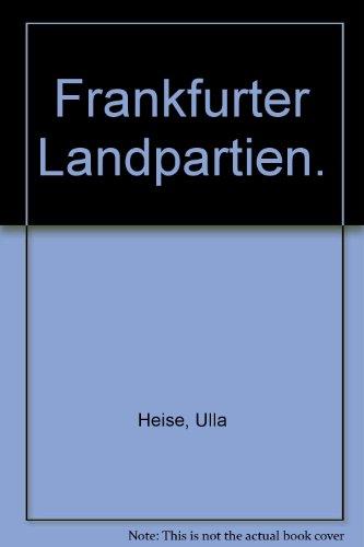 9783980811736: Frankfurter Landpartien.