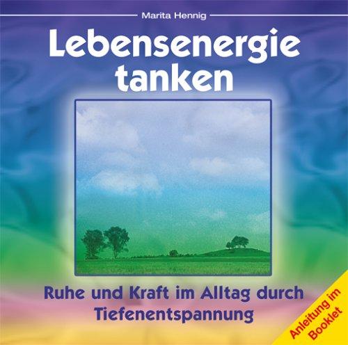 9783980818988: Lebensenergie tanken. CD: Ruhe und Kraft im Alltag durch Tiefenentspannung