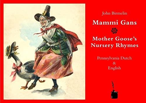Mammi Gans/Mother Goose's Nursery Rhymes (English and: John Birmelin